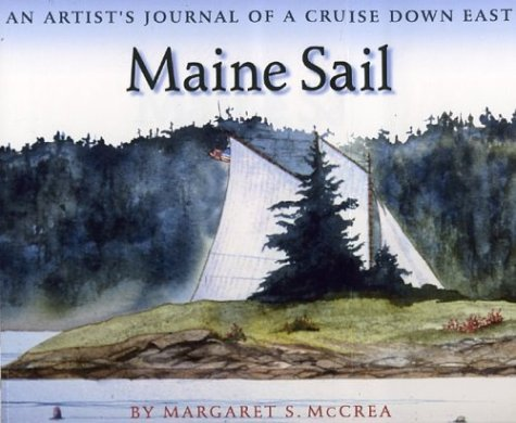 Maine Sail: An Artist's Journal of a Cruise Down East