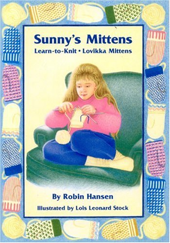 9780892726349: Sunny's Mittens: Learn to Knit, Lovikka Mittens