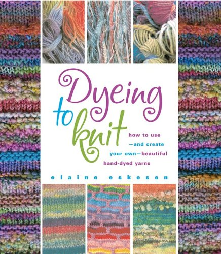 Dyeing to Knit: Elaine Eskesen