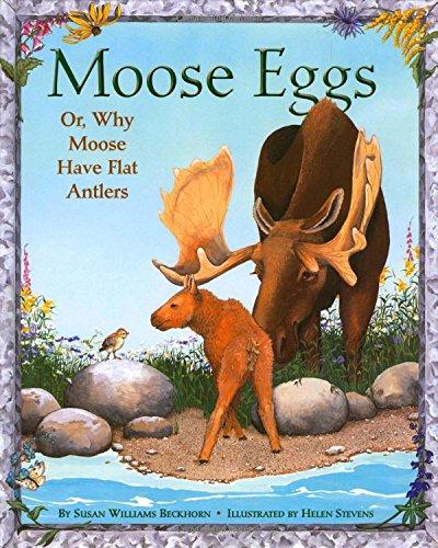 9780892726899: Moose Eggs: Or, Why Moose Have Flat Antlers