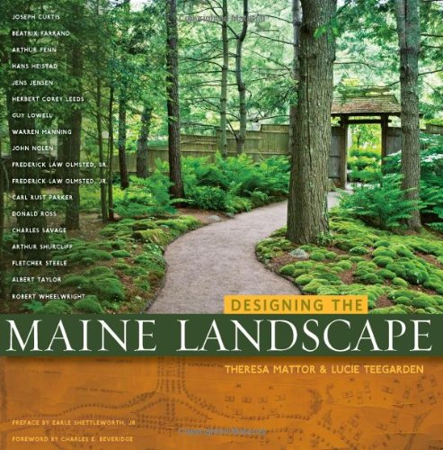Designing the Maine Landscape: Mattor, Theresa and Teegarden, Lucie