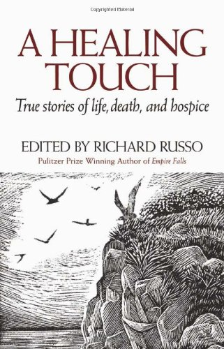 9780892727513: A Healing Touch: True Stories of Life, Death, and Hospice
