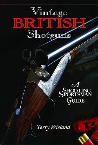 9780892727742: Vintage British Shotguns: A Shooting Sportsman Guide