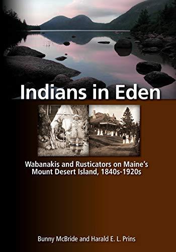 Indians in Eden: Wabanakis and Rusticators on: Bunny McBride, Harald
