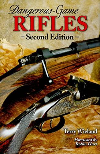 Dangerous-Game Rifles: Wieland, Terry