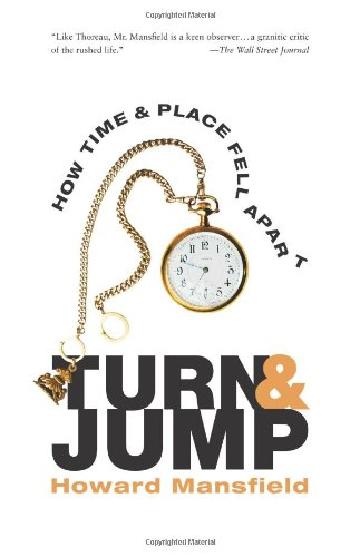 Turn & Jump: How Time & Place Fell Apart: Mansfield, Howard