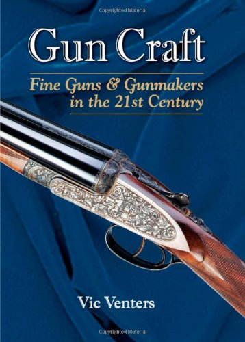 9780892729074: Gun Craft: Fine Guns and Gunmakers in the 21st Century