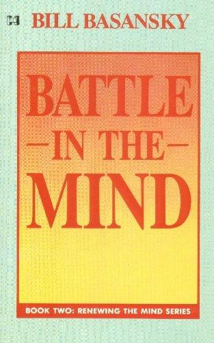 BATTLE IN THE MIND BOOK TWO: RENEWING: BILL BASANSKY