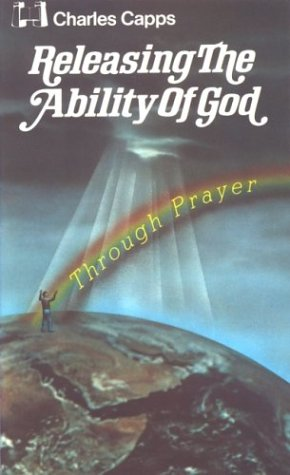 Releasing the Ability of God Through Prayer (0892740752) by Capps, Charles