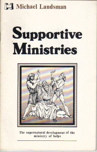 9780892741816: Supportive Ministries: The Supernatural Development of the Ministry of Helps