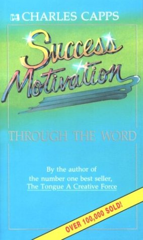 Success Motivation Through (089274183X) by Capps, Charles