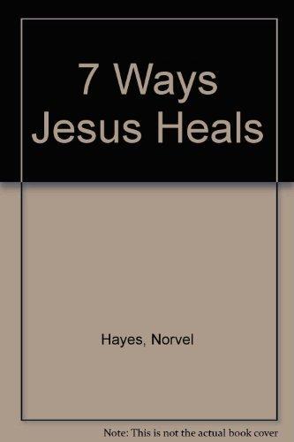9780892742356: 7 Ways Jesus Heals