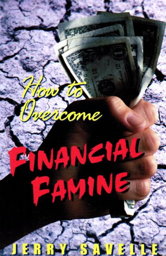 How To Overcome Financial Famine: Savelle Jerry