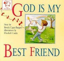 God Is My Best Friend (Little Castle Book): Burgess, Beverly Capps
