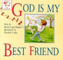 God Is My Best Friend (Little Castle Book) (0892742933) by Burgess, Beverly Capps