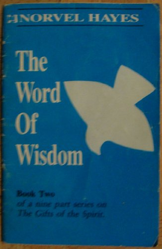 The Gift of the Word of Wisdom (0892743670) by Norvel Hayes