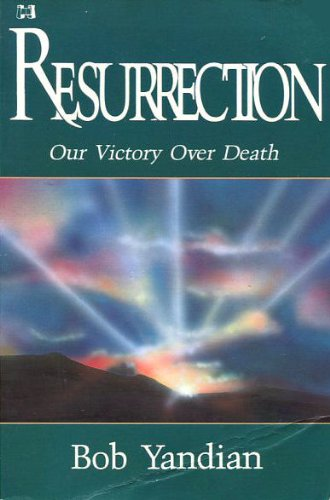 9780892743995: Resurrection: Our Victory Over Death