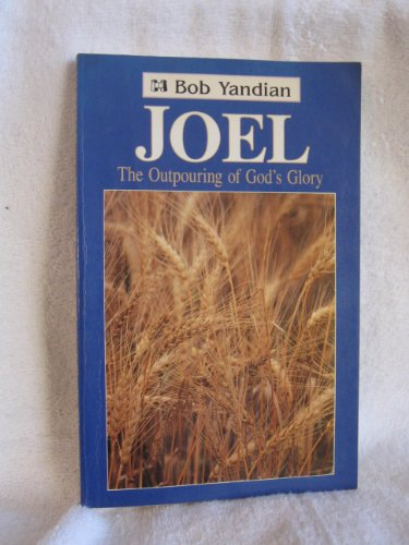 9780892744022: Joel: The Outpouring of God's Glory