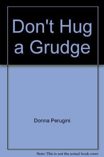 9780892744336: Don't hug a grudge: Original story = No abraces al rencor (A Little castle book)