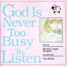 God Is Never Too Busy to Listen (089274457X) by Burgess, Beverly Capps