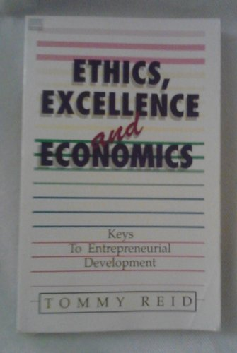 9780892745340: Ethics, Excellence and Economics : Keys to Entrepreneurial Development