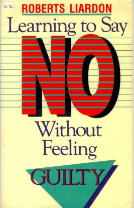 9780892745371: Learning to Say No Without Feeling Guilty