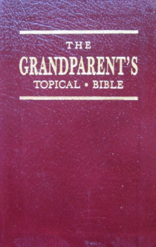 9780892745487: The Grandparents Topical Bible
