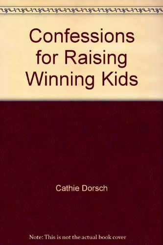 9780892746804: Confessions for Raising Winning Kids