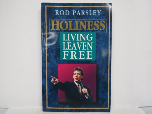 Holiness: Living Leaven Free (0892746815) by Rod Parsley