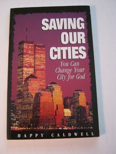 9780892746989: Saving Our Cities: You Can Change Your City for God