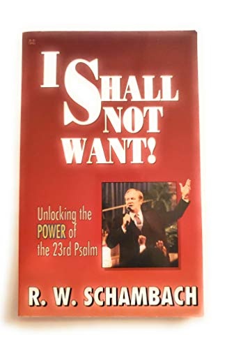 9780892747177: I shall not want: Unlocking the power of the 23rd Psalm