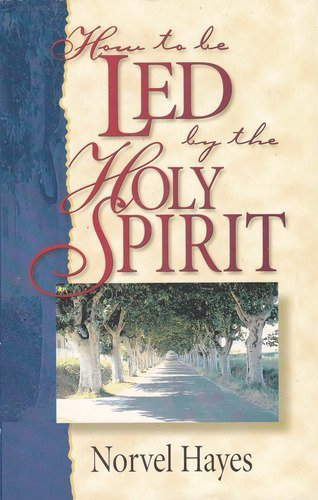 How to be Led by the Holy Spirit (0892747315) by Norvel Hayes