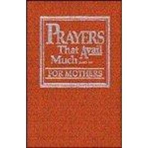 Prayers That Avail Much, for Mothers (Dusty-Rose Leather-Bound): Word