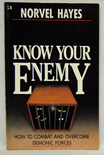 Know Your Enemy: How to Combat and overcome Demonic Forces (0892747579) by Norvel Hayes