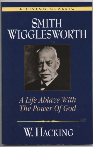 9780892747856: Smith Wigglesworth Remembered: A Life Ablaze With the Power of God