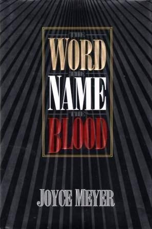 The Word, the Name, the Blood (0892748273) by Joyce Meyer
