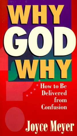 Why God Why: (0892748451) by Meyer, Joyce