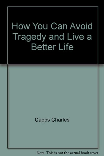 9780892748471: How You Can Avoid Tragedy and Live a Better Life