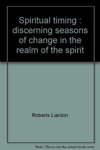 9780892748501: Spiritual timing: Discerning seasons of change in the realm of the spirit