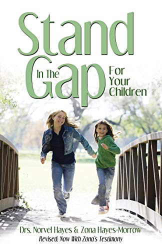 Stand in the Gap: For Your Children (0892748869) by Norvel Hayes; Zona Cornelison