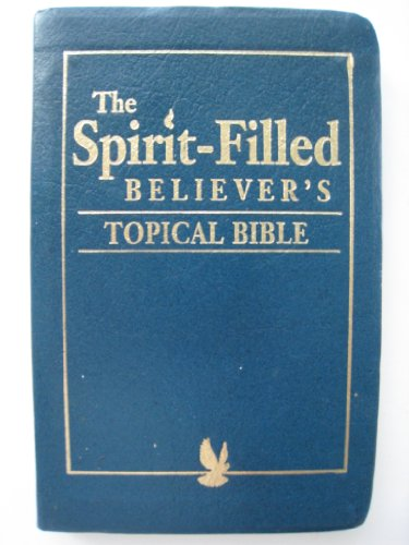 9780892749010: The Spirit-Filled Believer's Topical Bible