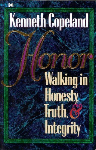 Honor: Walking in Honesty, Truth, and Integrity (0892749237) by Copeland, Kenneth