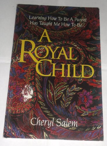 A Royal Child: Salem, Cheryl P.