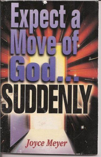 Expect a Move of God in Your: Meyer, Joyce