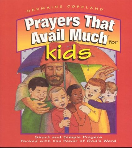 9780892749560: Prayers That Avail Much for Kids: Short and Simple Prayers Packed with the Power of God's Word