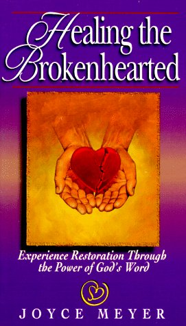 9780892749683: Healing the Brokenhearted: Experience Restoration Through the Power of God's Word