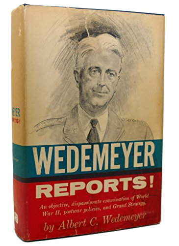 Wedemeyer Reports: Wedemeyer, Albert C