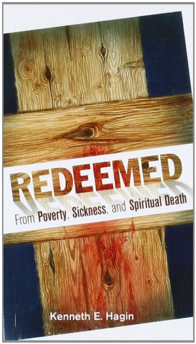 9780892760015: Redeemed from Poverty, Sickness, and Spiritual Death