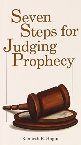 Seven Steps for Judging Prophecy: Hagin, Kenneth E.