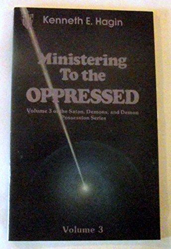 9780892760275: Ministering to the Oppressed (Volume 3 of the Satan, Demons, and Demon Possession Series)